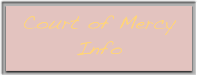 Court of Mercy Info